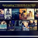 Titan World Stories: Giving Away The Chapter Ones